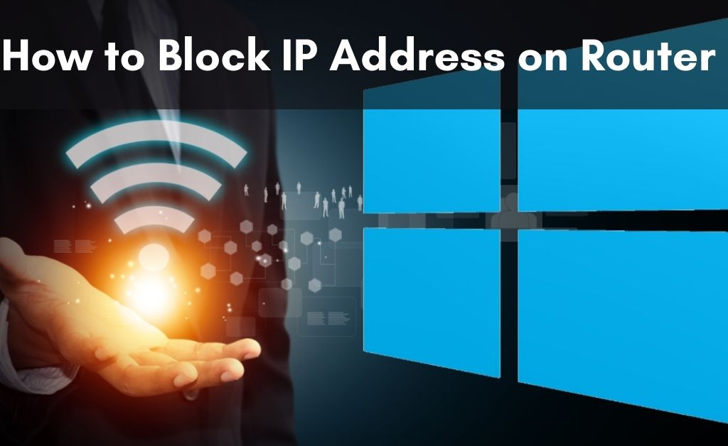 How to Block IP Address on Router